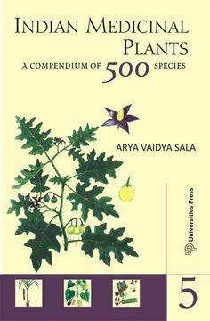 Indian Medicinal Plants: A Compendium of 500 Species (Vol. V)