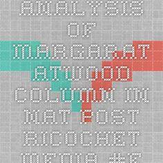 Analysis of Margarat Atwood column in Nat Post Ricochet Media #ethics