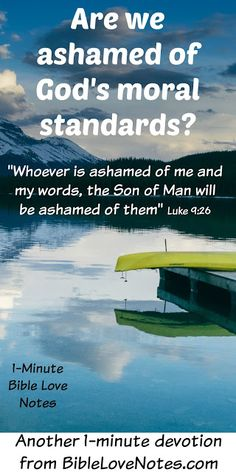 It's easy to embrace God's wonderful love, abundant grace, and comfort. But are we ashamed of His standards and His wrath and judgment? This 1-minute devotion contains an important warning against loving part of Jesus instead of all of Him.