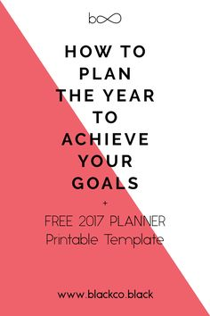 New year resolutions are just the starting point. If you really want to achieve your goals you will need a vision, a plan and work hard consistently. Read the post and get a Free 2017 Planner Printable Template.