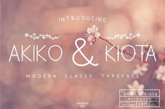 AKIKO & KIOTA® Trademark of inumocca type. 2015 AKIKO & KIOTA its modern classic, really cool to typography, your brand, Logos, catalog , make a vintage badges,invitation, poster, quotes, logo and etc