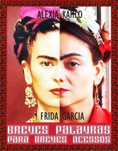 Diário de Frida Kahlo - Interpretado por Alexia Garcia. Confira!  http://www.youtube.com/watch?v=AIJQIAnwNic=youtu.be