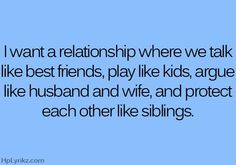 More than anything this is what I want in a relationship!