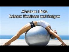 Abraham Hicks - Release Tiredness and Fatigue - YouTube