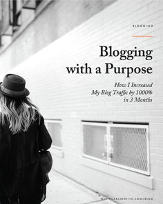 How to Grow Your Blog (and increase traffic) by blogging with purpose via White Oak Design