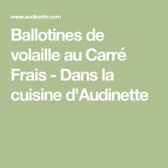 Ballotines de volaille au Carré Frais - Dans la cuisine d'Audinette