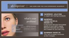 """Since each person's skin is unique due to genetic, diet and environmental factors, Skinprint builds products around """"real time"""" conditions of the skin. In turn, Skinprint prompts better, healthier skin performance and provides dramatic, measurable results. Contact Phase Skin Care & Laser Center today for more information about Skinprint products. 317.848.8101 or online at www.phasesskincare.com"""
