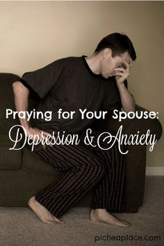 Praying for Your Spouse: Depression and Anxiety Prayer For Depression, Depression Help, Depression Symptoms, Fighting Depression, Christian Depression, Depression Remedies, Praying For Husband, Prayers For My Husband, Thoughts