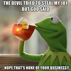 when the devil tries to steal your joy - Google Search