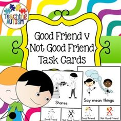 FREE This resource contains 13 different task cards giving students the choice of recognizing if the image shows a good friend or not a good friend.
