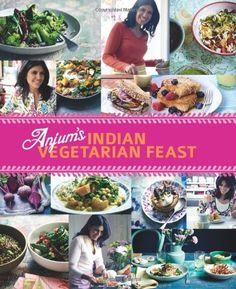 Anjum's Indian Vegetarian Feast by Anjum Anand