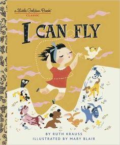 I CAN FLY (Little Golden Book): Ruth Krauss, Mary Blair: 0033500001468: Amazon.com: Books
