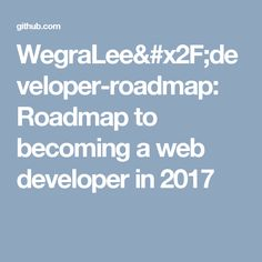 WegraLee& Roadmap to becoming a web developer in 2017 Web Development, How To Become