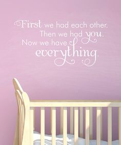 Take a look at this White 'Now We Have Everything' Wall Quote by Wallquotes.com by Belvedere Designs on #zulily today!