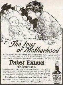 """Pabst Extract A malt tonic from Pabst. """"The best tonic prepares the way for happy, healthy motherhood."""""""