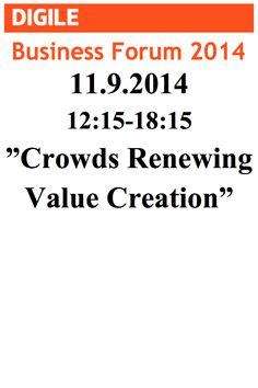 "Digile Business Forum 2014 ""Crowds Renewing Value Creation"""