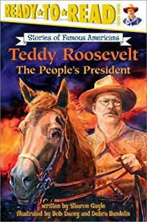 Teddy Roosevelt: The People's President (Ready-to-read SOFA)