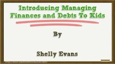 Introducing Managing Finances and Debts to Kids