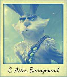 NON DISNEY - E . Aster Bunnymund/ Easter Bunny - Rise of the Guardians - Ravenclaw