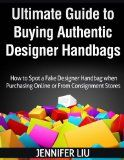 awesome Ultimate Guide to Buying Authentic Designer Handbags: How to Spot a Fake Designer Handbag when purchasing online or from Consignment Stores (designer handbags, … luxury items, authentic, name brand)