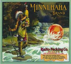 Crate label advertising MINNEHAHA brand oranges, Rialto Packing Company, Rialto, California, 1915. North American Indians, agriculture #fruitcrate #art #vintage