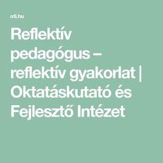 Reflektív pedagógus – reflektív gyakorlat | Oktatáskutató és Fejlesztő Intézet Promotion, Google, Finding Yourself, Language, Teaching, Youtube, Languages, Education, Youtubers