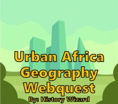 Urban Africa Geography Webquest by History Wizard | TpT