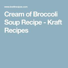 Cream of Broccoli Soup Recipe - Kraft Recipes