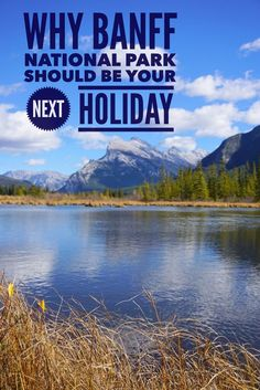 Canada's Banff National Park a perfect holiday for all ages and interest. What to see and do in Banff.