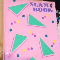 Slam book would love to find one of our old ones we made our slam books out of spiral note books remember them they could fandeluxe Images