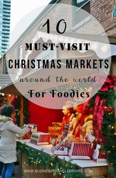 From sausages to mulled wines, find your next Christmas destination in this list of 10 Must-Visit Christmas Markets Around the World for Foodies.