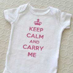 cute!  keep calm and carry me onesie diy