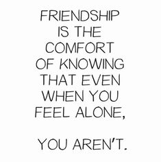 The SELECTION OF BEST friendship quotes reflect the true spirit about being there for each other. These thought-provoking best friend quotes are AMAZING. Alone Quotes, Bff Quotes, Quotes To Live By, Funny Quotes, True Friend Quotes, Friend Sayings, Truth Quotes, Smile Quotes, Famous Quotes