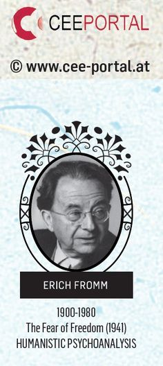 ERICH FROMM 1900-1980 The Fear of Freedom (1941) HUMANISTIC PSYCHOANALYSIS