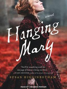 Hanging Mary by Susan Higginbotham 13 Historical Fiction Books About Women in the Civil War I Love Books, Great Books, Books To Read, Historical Fiction Books, Fiction Novels, Reading Lists, Book Lists, Reading Den, Reading Books