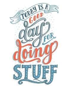 Go do some stuff today. Type by @kiddclark_inkpot | #typegang if you would like to be featured | typegang.com #lettering