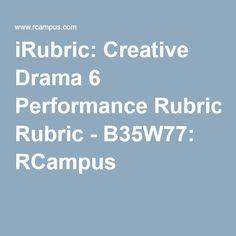 iRubric: Creative Drama 6 Performance Rubric - B35W77: RCampus