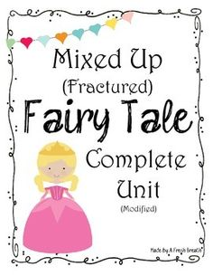 Low / Modified Mixed Up (Fractured) Fairy Tale UnitThis is a 24 page unit/packet for students. It really breaks down the unit into small tasks/chunks. I originally created this for a student who was at a lower level whose class was working on this unit.