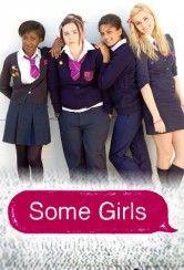 Some Girls - Some Girls è una serie tv di genere commedia sbarcata dall'Inghilterra. Racconta la vita di Viva, una ragazza che gioca a calcio, che ha tante amiche e che vive assieme al padre e alla propr
