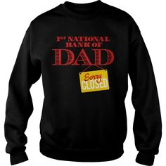 1st national bank of dad   Sorry closed, Order HERE ==> https://www.sunfrog.com/LifeStyle/133925438-938260955.html?6782, Please tag & share with your friends who would love it,badminton racket, traditional archery, archery women#motorcycles, #home, #decor  #legging #shirts #ideas #popular #shop #goat #sheep #dogs #cats #elephant #pets #art #cars #motorcycles #celebrities #DIY #crafts #design #food #drink #gardening #geek #hair #beauty #health #fitness
