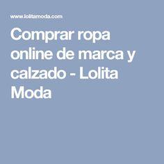 Comprar ropa online de marca y calzado - Lolita Moda