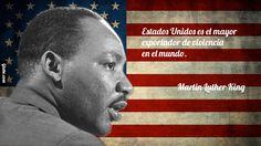 Estados Unidos es el mayor exportador de violencia en el mundo. – Martin Luther King