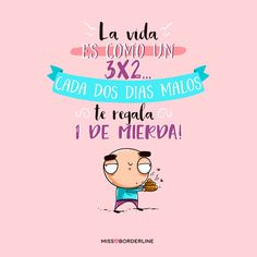 La vida es como un 3x2: cada dos días malos te regala uno de mierda! #funny #quotes #divertidas #graciosas Cute Quotes, Great Quotes, Funny Quotes, Funny Memes, Jokes, Phrase Cool, Frases Humor, Mr Wonderful, Funny Phrases