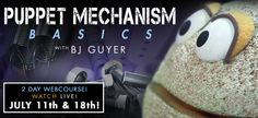 Puppet Mechanism Basics: Eyes, Brows & Ears with BJ Guyer -- JULY 11th & 18th, 8:30am-2:30pm PDT