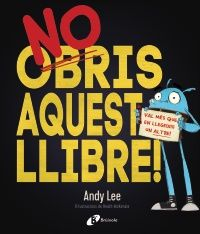"No obris aquest llibre!  Andy Lee / Heath McKenzie. ""No obris aquest llibre!"". Editorial Bruño Editorial, Signs, Index Cards, Reading, Books, Novelty Signs"