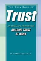 The Thin Book of Trust - The goal of the book is to give you enough clear and concrete language to understand and address issues of trust at work and includes some sample scripts. You will learn how to build and maintain strong trusting relationships with others, and repair trust when it is broken, by being intentional and consistent in your language and actions.