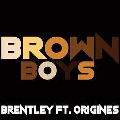 "Brentley Bawn ""Brown Boys"""