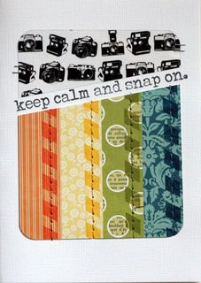 keep calm and snap on. by kinsey at Studio Calico- something like that would be good opposite a journaling page