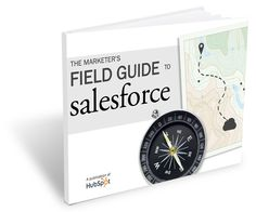 The Marketer's Field Guide to Salesforce
