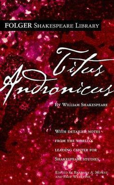 Titus Andronicus (William Shakespeare) - Shakespeare's bloodiest tragedy. Nothing like revenge and canibalism...? (shudder)